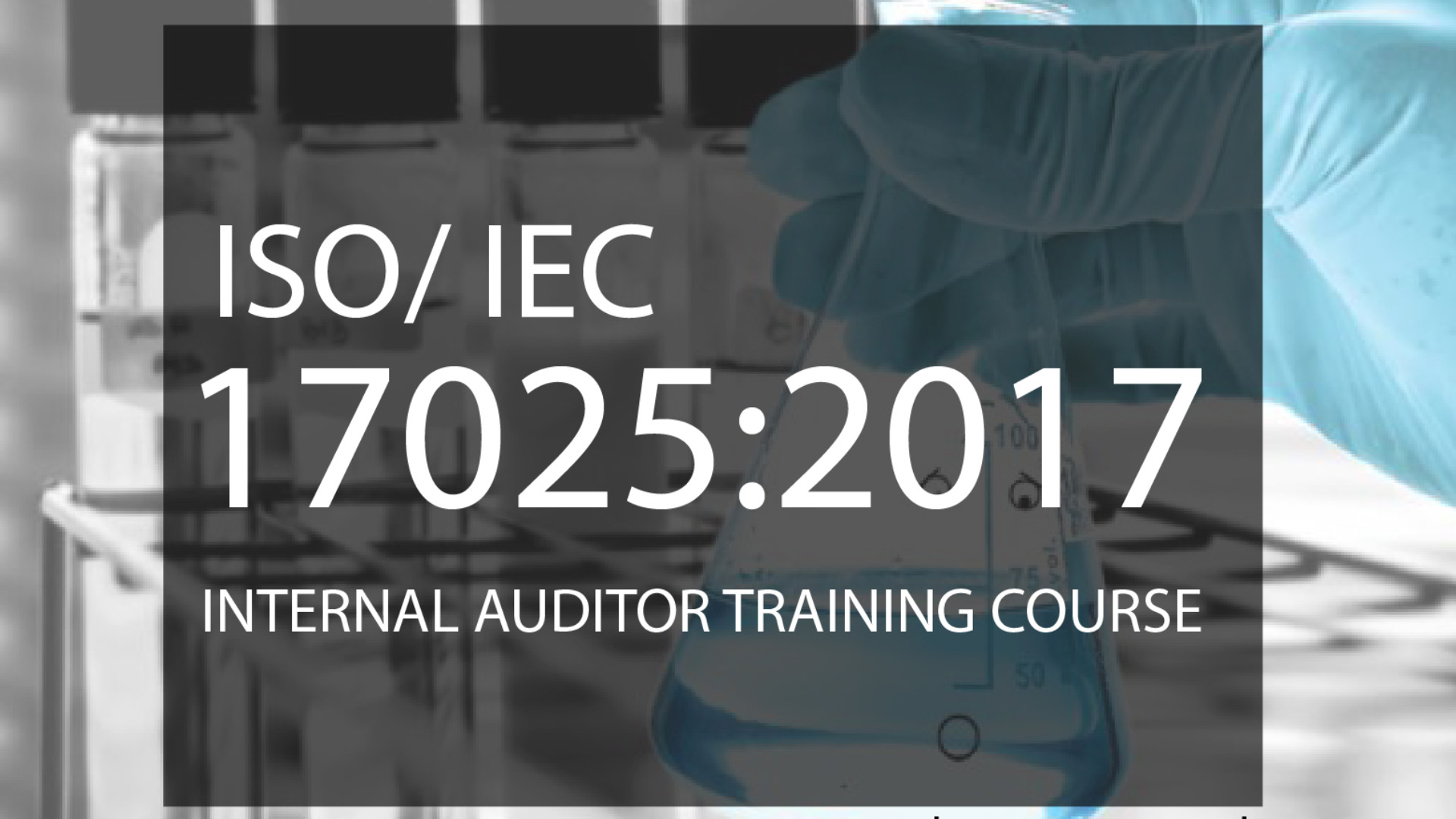 ISO/IEC 17025:2017 Internal Auditor Training Course