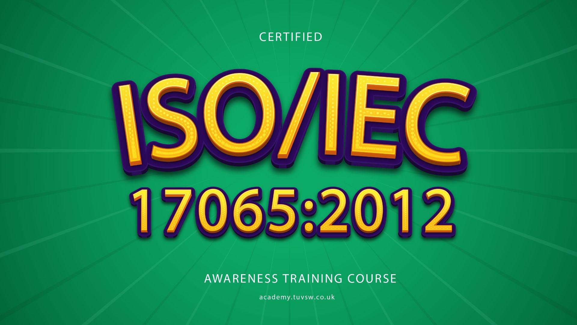 ISO/IEC 17065:2012 Awareness Training Course